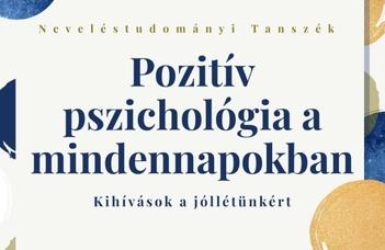 Pozitív pszichológia a mindennapokban – kihívások a jóllétünkért