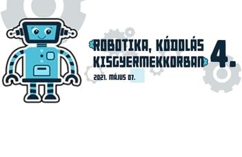 Az algoritmikus gondolkodás fejlesztése, a kódolás tanítása, a robotika bevezetése és alkalmazása...